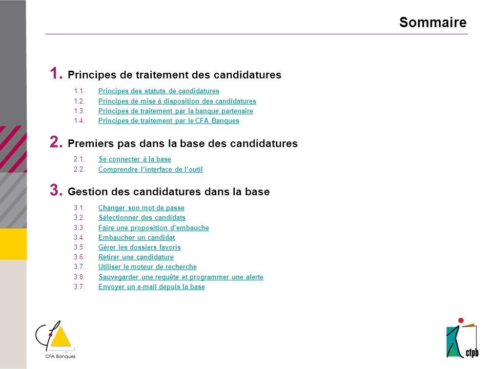Sommaire 1. Principes de traitement des candidatures 1.1.Principes des statuts de candidaturesPrincipes des statuts de candidatures 1.2.Principes de m
