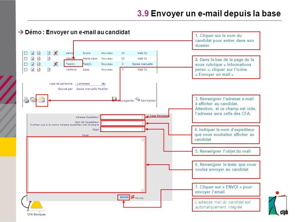 3.9 Envoyer un e-mail depuis la base Démo : Envoyer un e-mail au candidat 1. Cliquer sur le nom du candidat pour entrer dans son dossier 2. Dans le ba