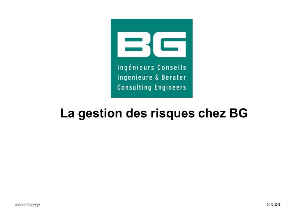 09.12.2009 9961.01-PG001/Mgy 1 La gestion des risques chez BG