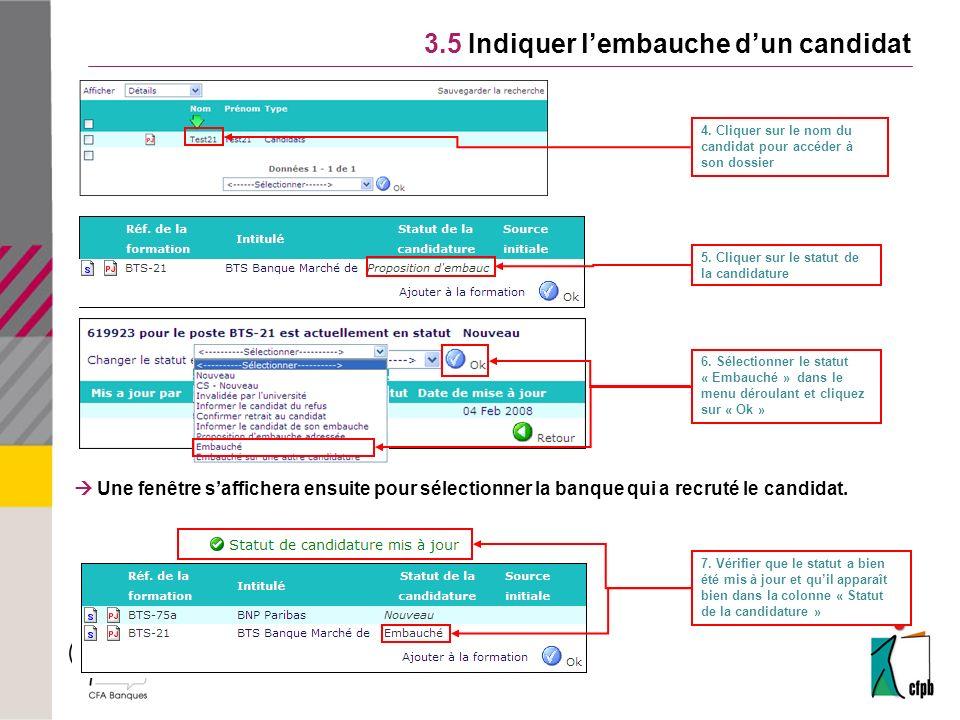 5.Cliquer sur le statut de la candidature 6.