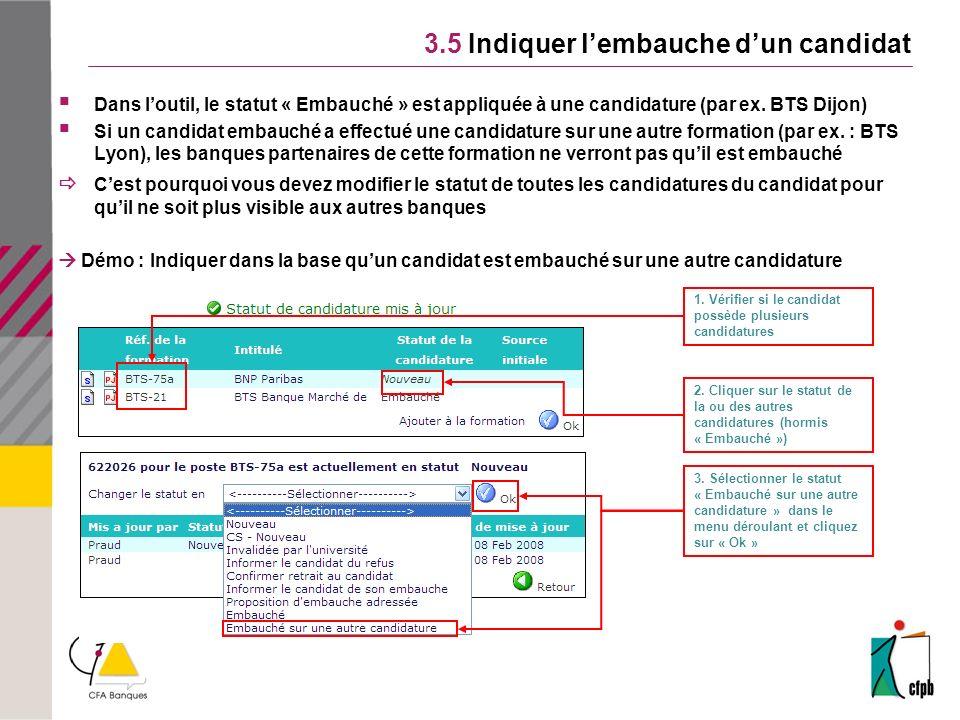 3.5 Indiquer lembauche dun candidat Dans loutil, le statut « Embauché » est appliquée à une candidature (par ex.