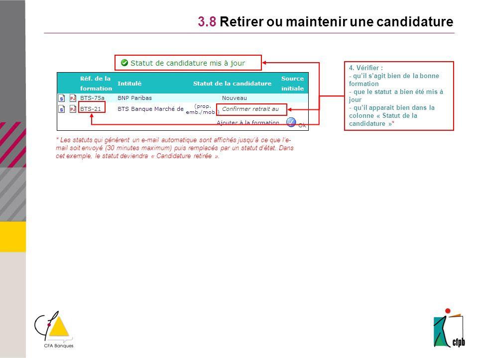 3.8 Retirer ou maintenir une candidature 4.