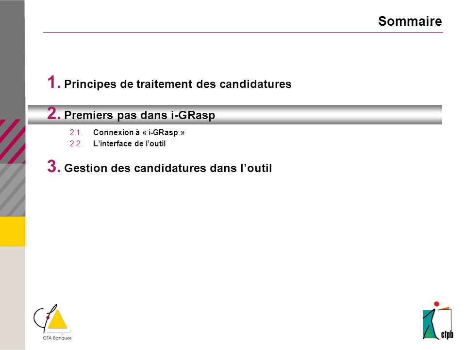 3.5 Indiquer lembauche dun candidat 1.Cliquer sur « Rechercher » dans le menu « Candidats » 2.