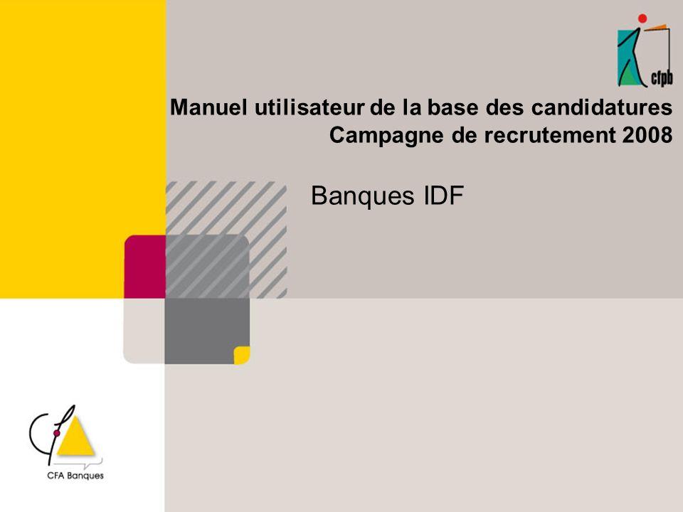Manuel utilisateur de la base des candidatures Campagne de recrutement 2008 Banques IDF