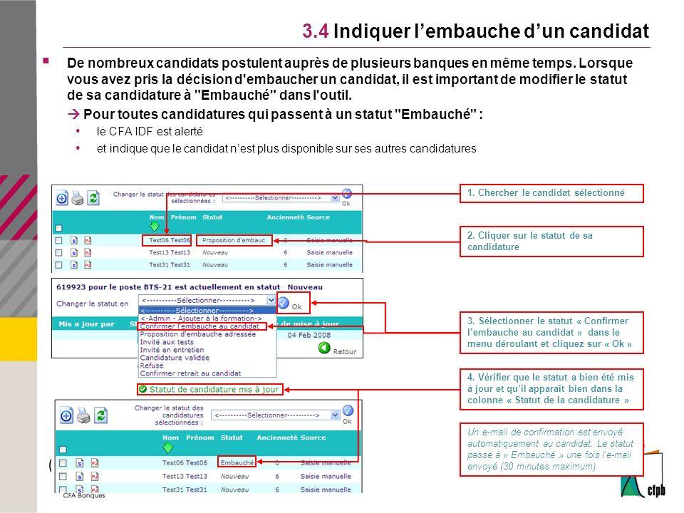 3.4 Indiquer lembauche dun candidat De nombreux candidats postulent auprès de plusieurs banques en même temps.