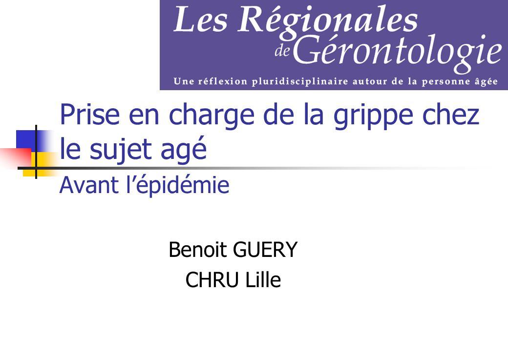 Prise en charge de la grippe chez le sujet agé Avant lépidémie Benoit GUERY CHRU Lille