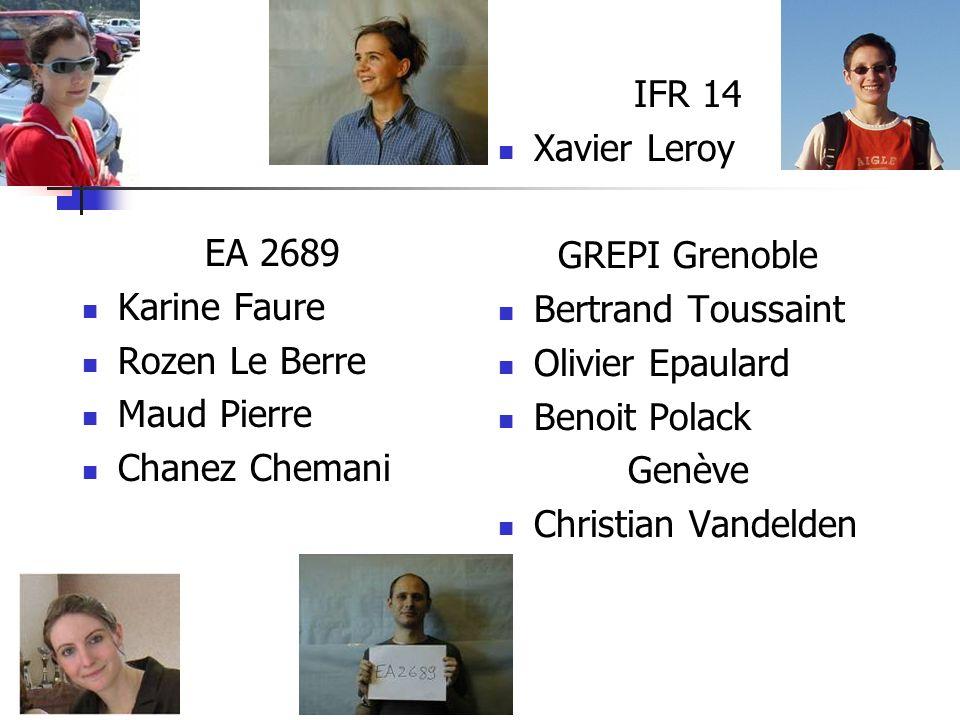 EA 2689 Karine Faure Rozen Le Berre Maud Pierre Chanez Chemani IFR 14 Xavier Leroy GREPI Grenoble Bertrand Toussaint Olivier Epaulard Benoit Polack Ge