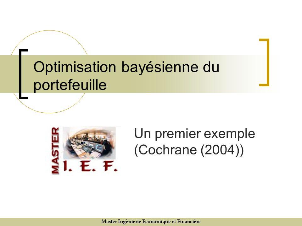 Optimisation bayésienne du portefeuille Un premier exemple (Cochrane (2004))