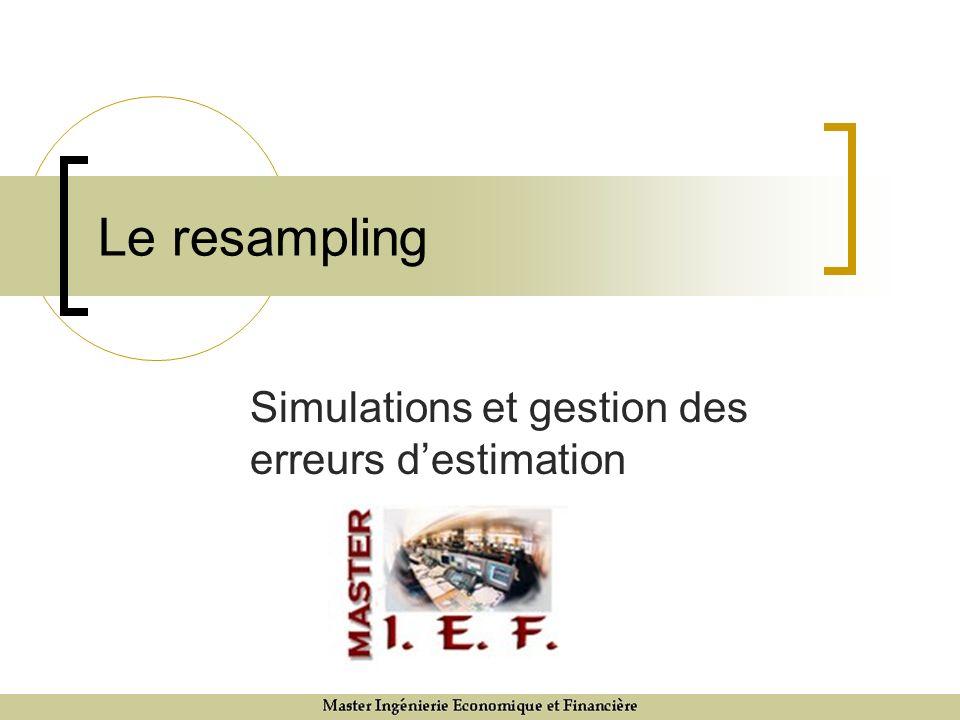Le resampling Simulations et gestion des erreurs destimation