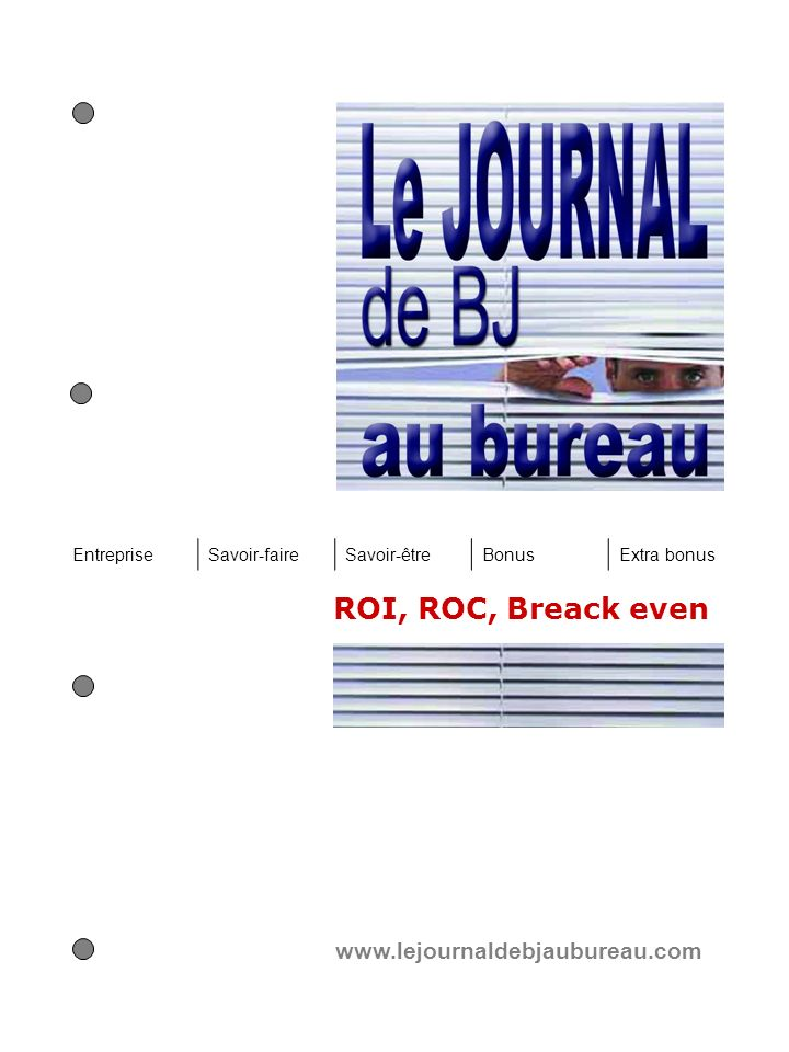 ROI, ROC, Breack even Voici quelques mots que lon entend bien souvent dans lentreprise : seuil de rentabilité, retour sur investissement, retour sur capitaux investis, ROI, payback period, break even point, ROC, return on capital.