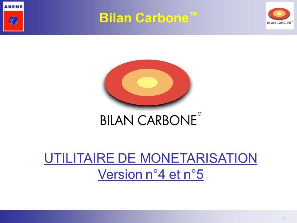 1 Bilan Carbone UTILITAIRE DE MONETARISATION Version n°4 et n°5
