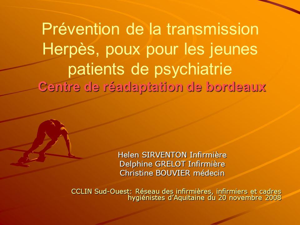 Centre de réadaptation de bordeaux Prévention de la transmission Herpès, poux pour les jeunes patients de psychiatrie Centre de réadaptation de bordea