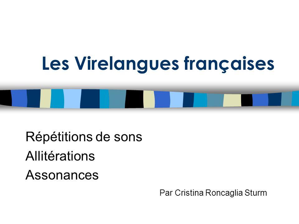 Les Virelangues françaises Répétitions de sons Allitérations Assonances Par Cristina Roncaglia Sturm