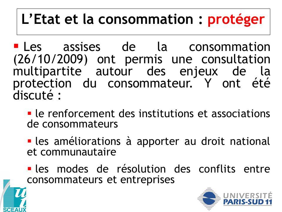 LEtat et la consommation : protéger Les assises de la consommation (26/10/2009) ont permis une consultation multipartite autour des enjeux de la prote