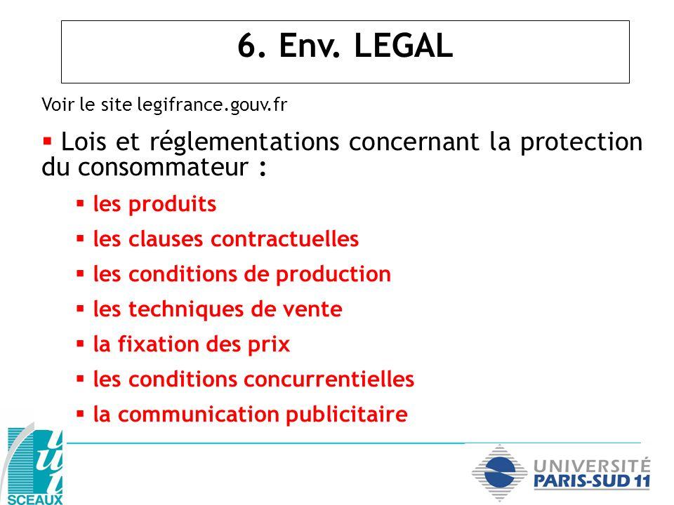 Voir le site legifrance.gouv.fr Lois et réglementations concernant la protection du consommateur : les produits les clauses contractuelles les conditi