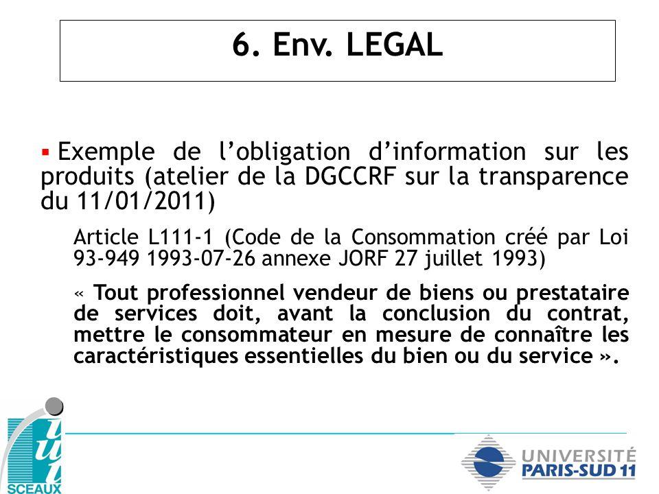 Exemple de lobligation dinformation sur les produits (atelier de la DGCCRF sur la transparence du 11/01/2011) Article L111-1 (Code de la Consommation