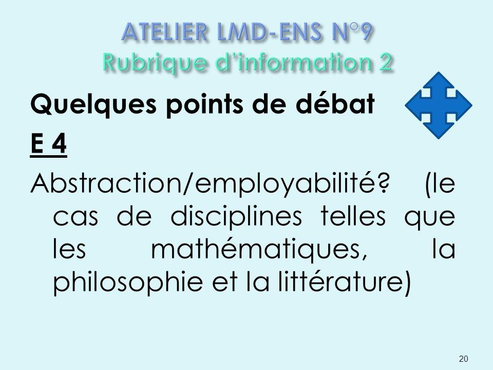 Quelques points de débat E 4 Abstraction/employabilité? (le cas de disciplines telles que les mathématiques, la philosophie et la littérature) 20