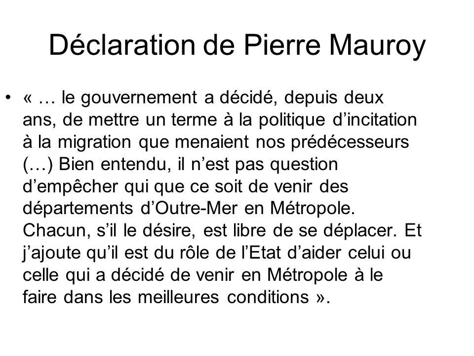 Déclaration de Pierre Mauroy « … le gouvernement a décidé, depuis deux ans, de mettre un terme à la politique dincitation à la migration que menaient