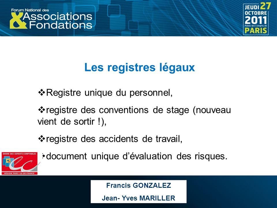 Les registres légaux Registre unique du personnel, registre des conventions de stage (nouveau vient de sortir !), registre des accidents de travail, d