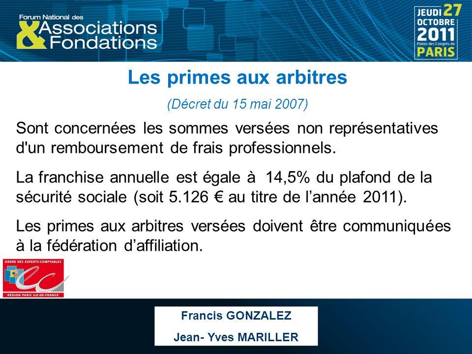Les primes aux arbitres (Décret du 15 mai 2007) Sont concernées les sommes versées non représentatives d'un remboursement de frais professionnels. La