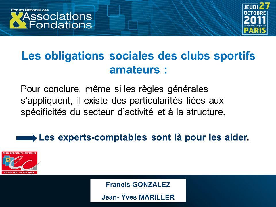 Les obligations sociales des clubs sportifs amateurs : Pour conclure, même si les règles générales sappliquent, il existe des particularités liées aux
