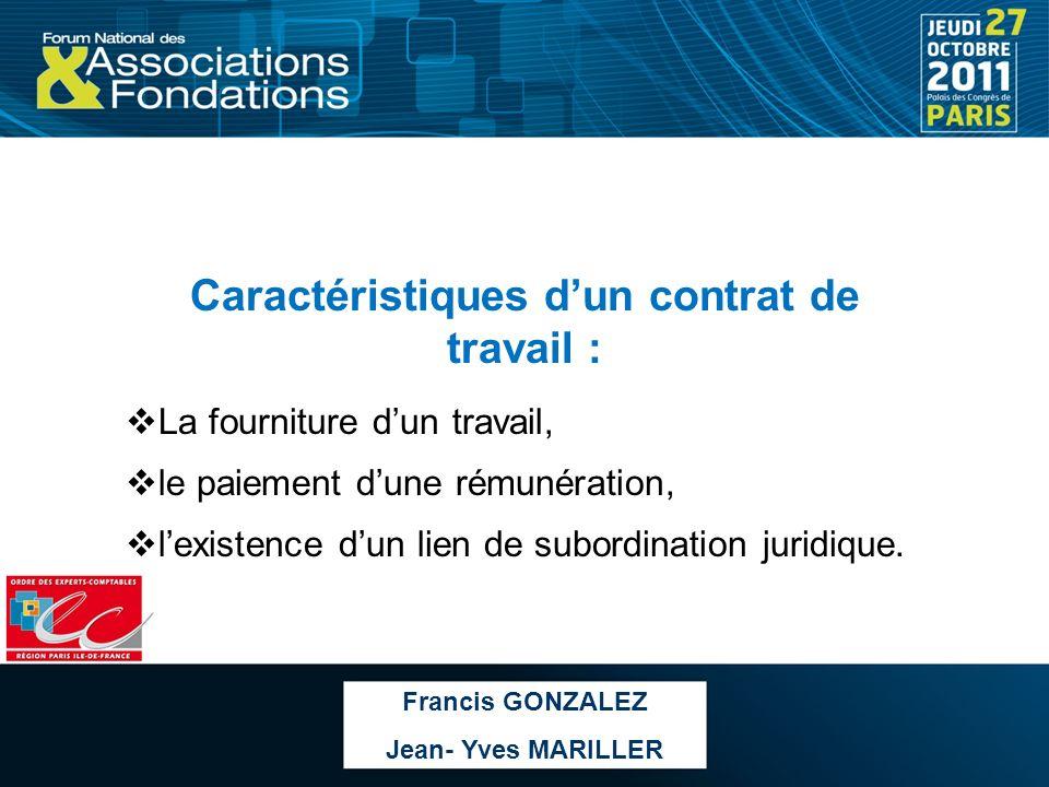 Caractéristiques dun contrat de travail : La fourniture dun travail, le paiement dune rémunération, lexistence dun lien de subordination juridique. Fr