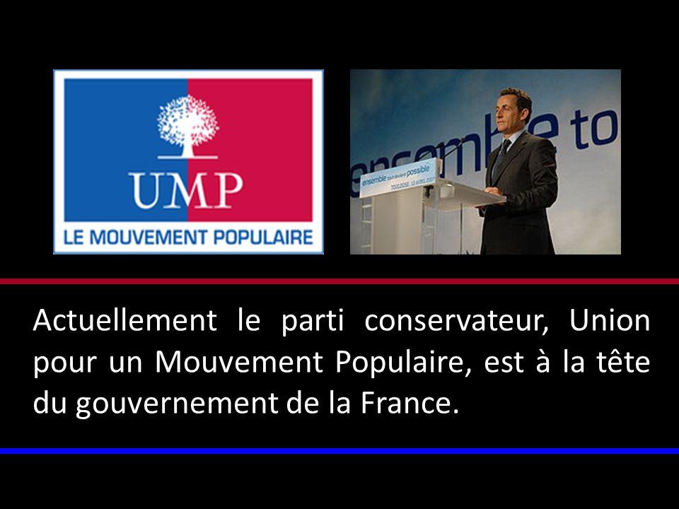Actuellement le parti conservateur, Union pour un Mouvement Populaire, est à la tête du gouvernement de la France.