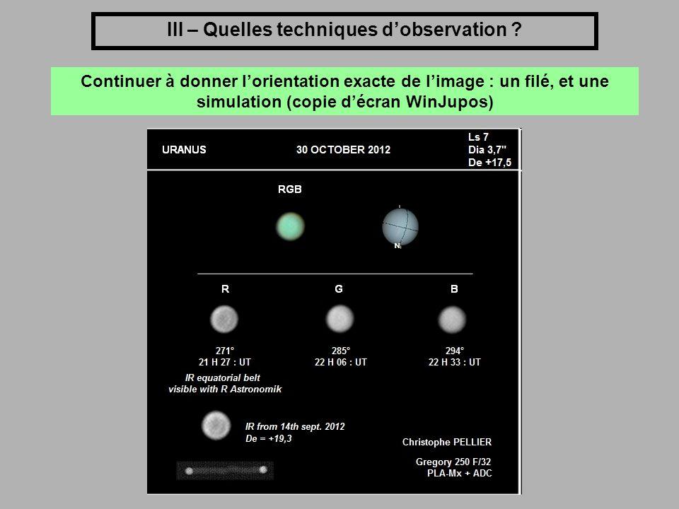 III – Quelles techniques dobservation ? Continuer à donner lorientation exacte de limage : un filé, et une simulation (copie décran WinJupos)