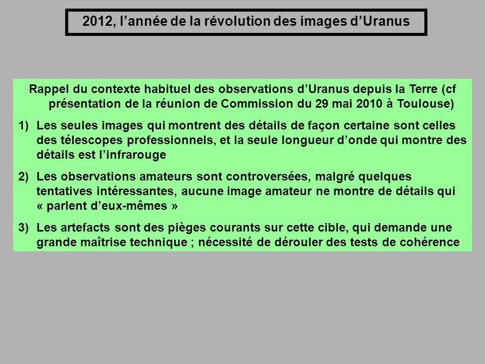2012, lannée de la révolution des images dUranus Rappel du contexte habituel des observations dUranus depuis la Terre (cf présentation de la réunion d