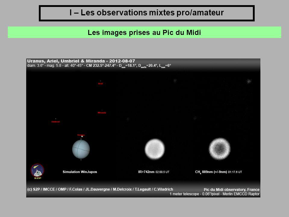 I – Les observations mixtes pro/amateur Les images prises au Pic du Midi