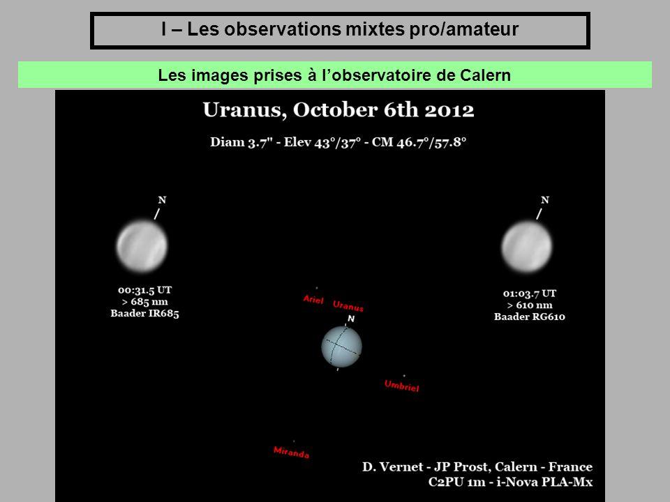 I – Les observations mixtes pro/amateur Les images prises à lobservatoire de Calern