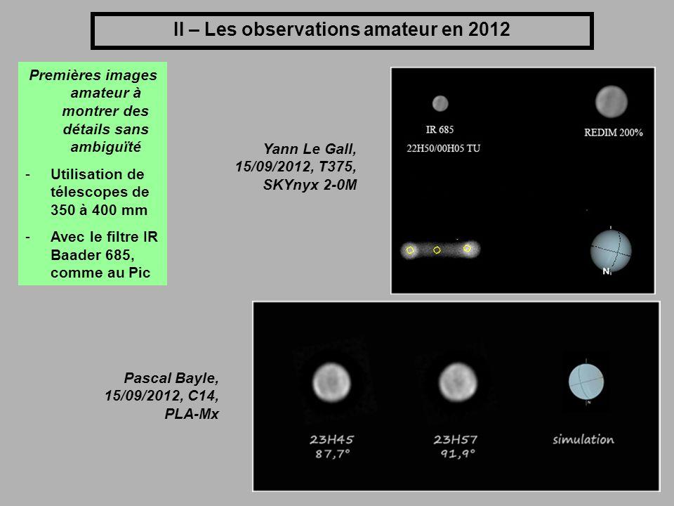 II – Les observations amateur en 2012 Premières images amateur à montrer des détails sans ambiguïté -Utilisation de télescopes de 350 à 400 mm -Avec l