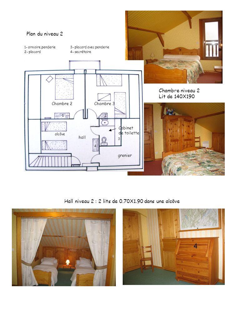 Chambre niveau 2 Lit de 140X190 Hall niveau 2 : 2 lits de 0.70X1.90 dans une alcôve Plan du niveau 2 Chambre 2Chambre 3 hall Cabinet de toilette greni