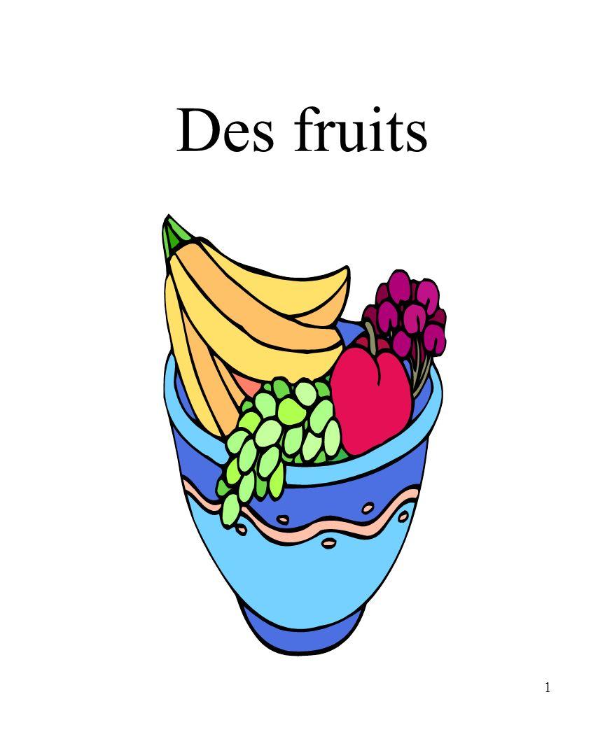 1 Des fruits