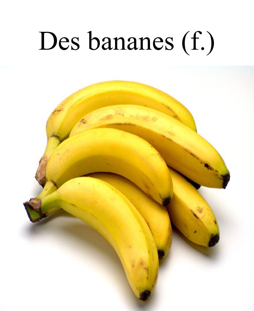 2 Des bananes (f.)