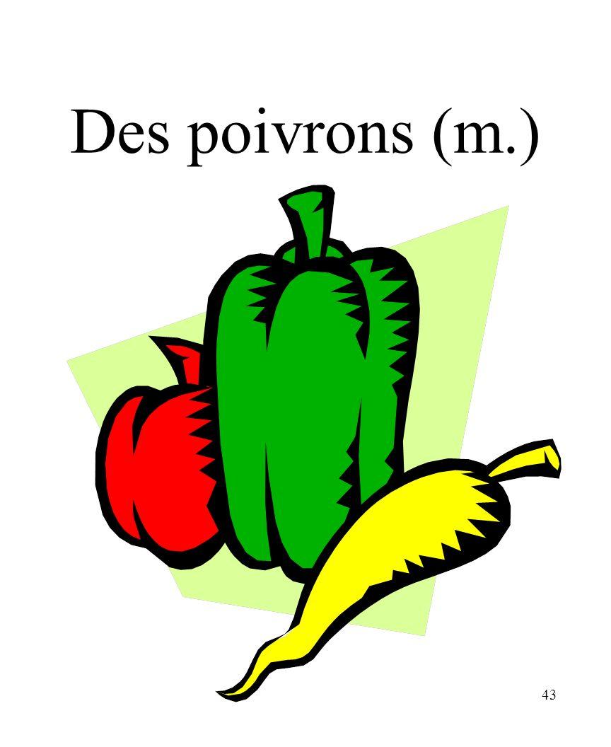43 Des poivrons (m.)