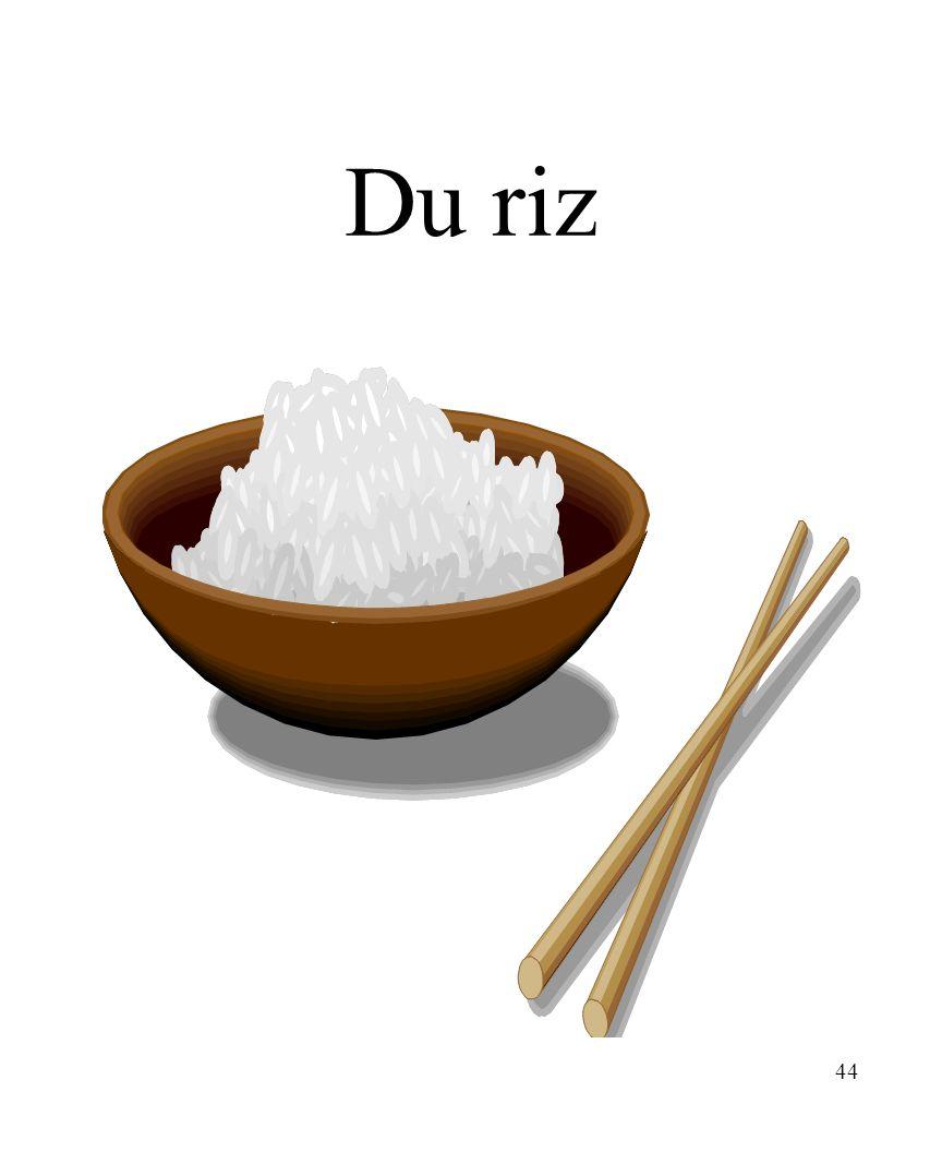 44 Du riz