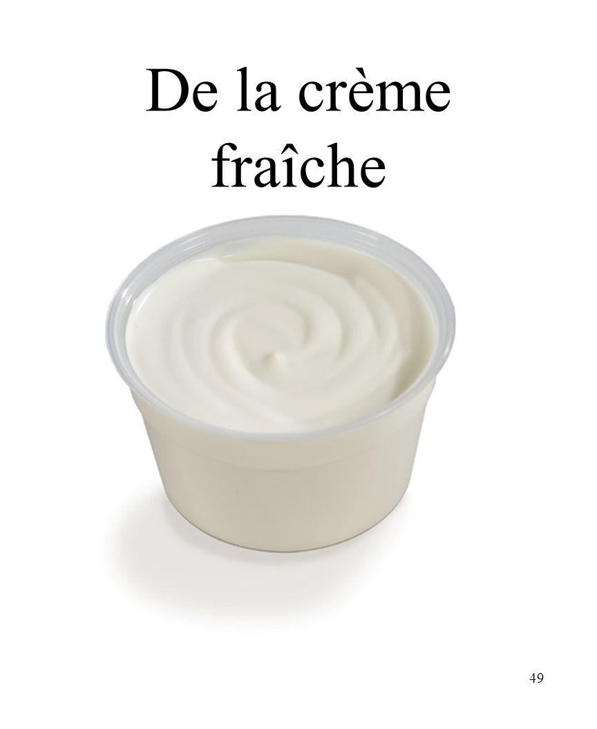 49 De la crème fraîche