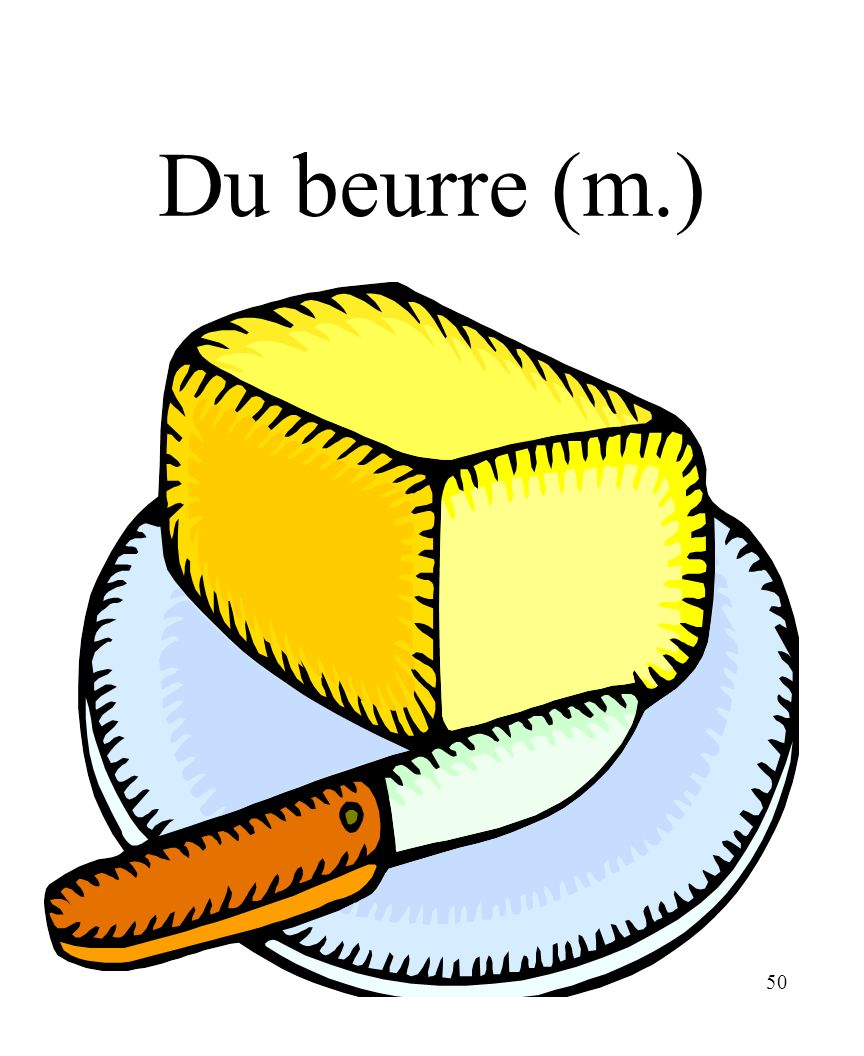 50 Du beurre (m.)