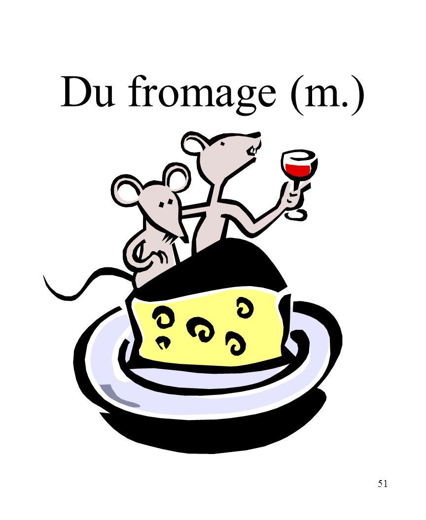 51 Du fromage (m.)