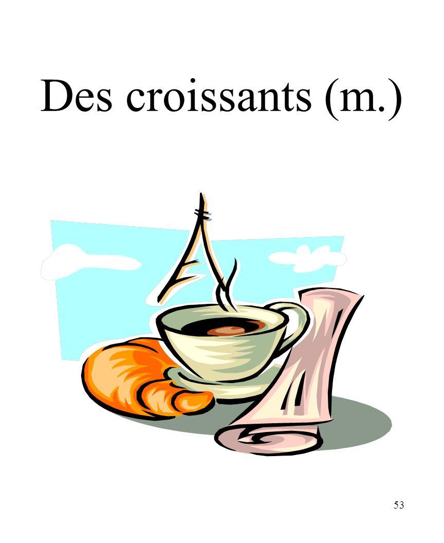 53 Des croissants (m.)