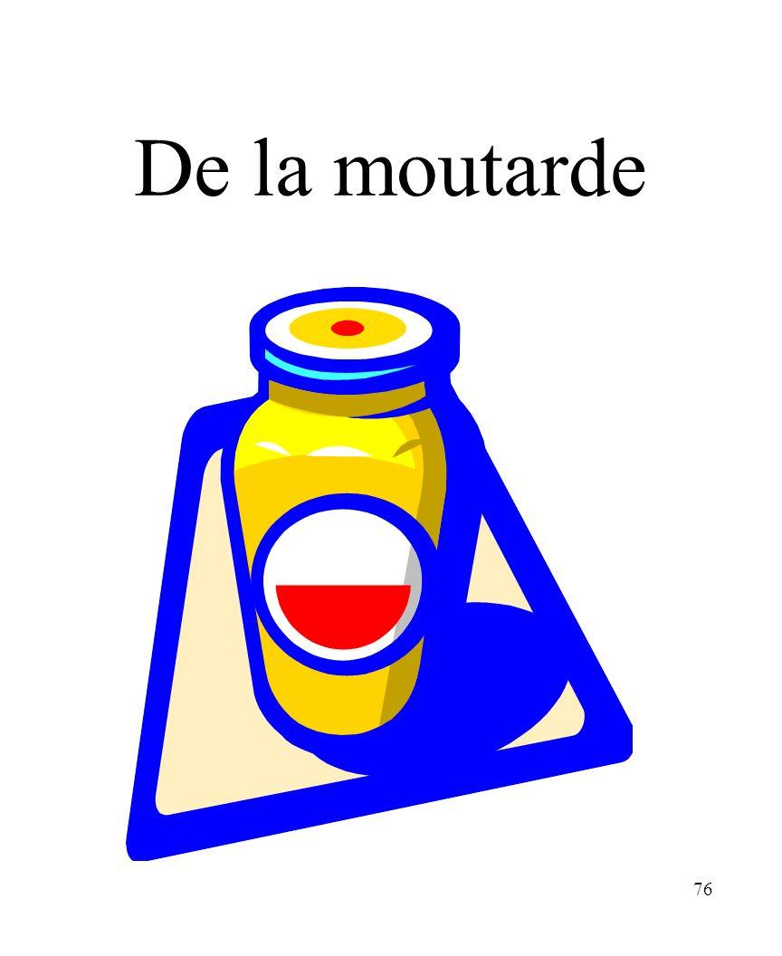 76 De la moutarde