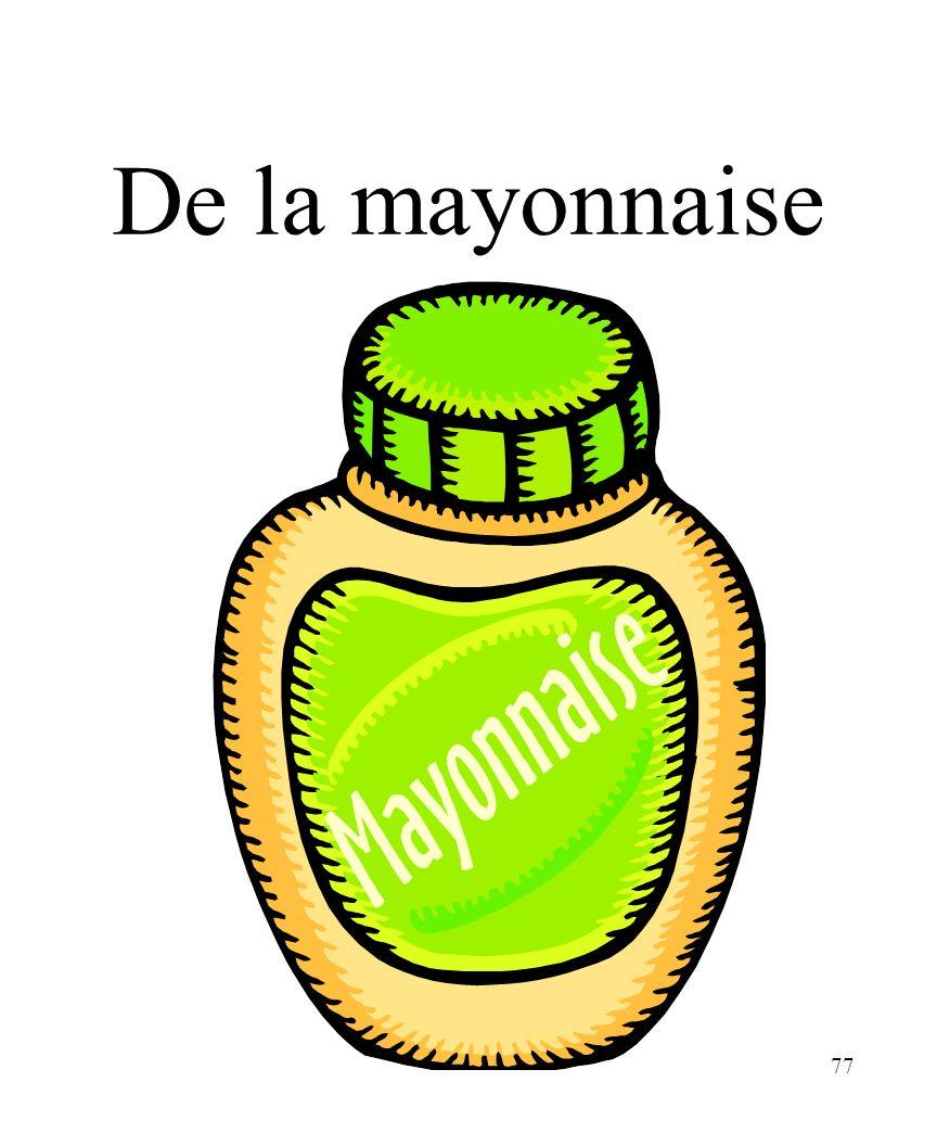 77 De la mayonnaise