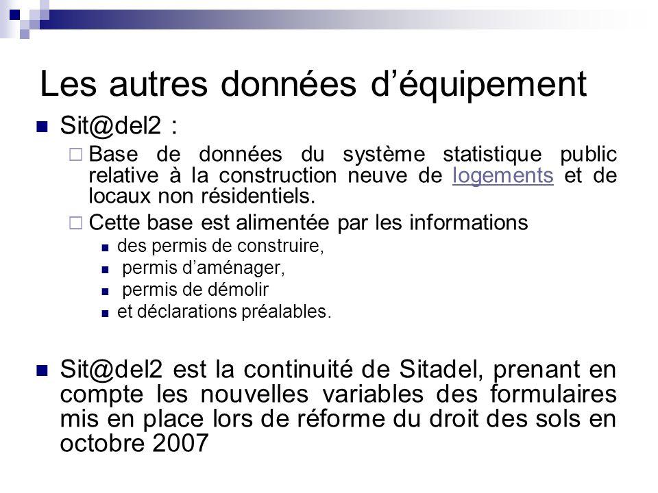 Les autres données déquipement Sit@del2 : Base de données du système statistique public relative à la construction neuve de logements et de locaux non