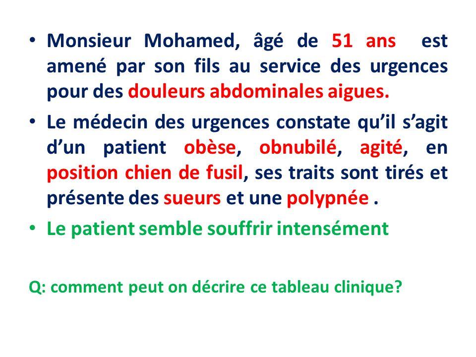 Monsieur Mohamed, âgé de 51 ans est amené par son fils au service des urgences pour des douleurs abdominales aigues. Le médecin des urgences constate