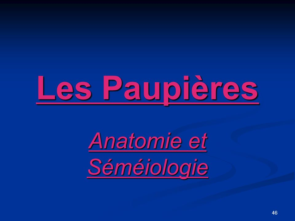 46 Les Paupières Anatomie et Séméiologie