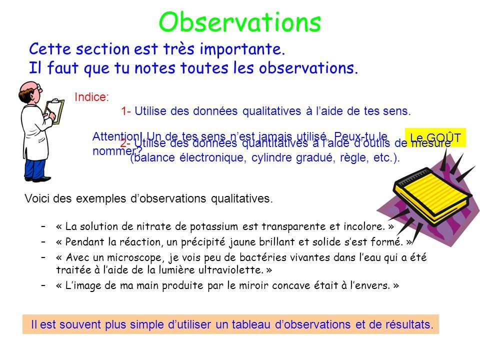 Observations Cette section est très importante. Il faut que tu notes toutes les observations. –« La solution de nitrate de potassium est transparente