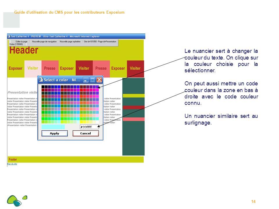Guide d utilisation du CMS pour les contributeurs Exposium 14 Le nuancier sert à changer la couleur du texte.