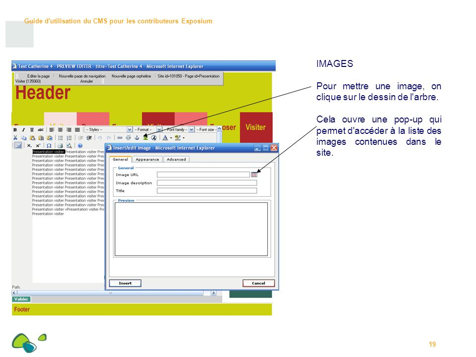 Guide d utilisation du CMS pour les contributeurs Exposium 19 IMAGES Pour mettre une image, on clique sur le dessin de l arbre.