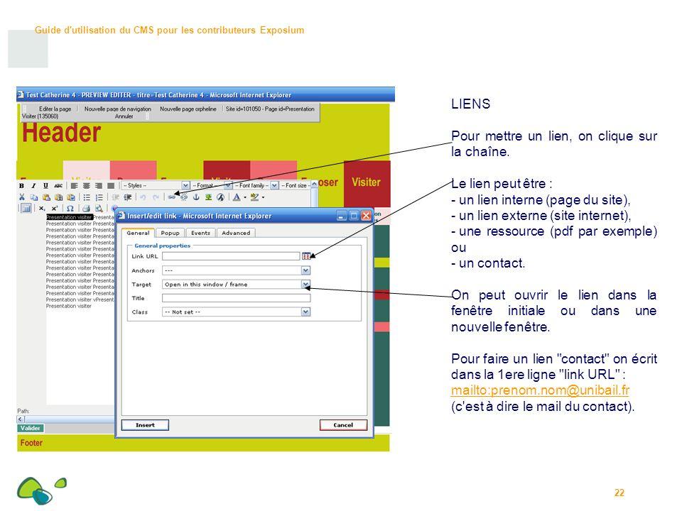 Guide d utilisation du CMS pour les contributeurs Exposium 22 LIENS Pour mettre un lien, on clique sur la chaîne.
